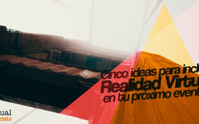 Cinco ideas para incluir Realidad Virtual en tu evento