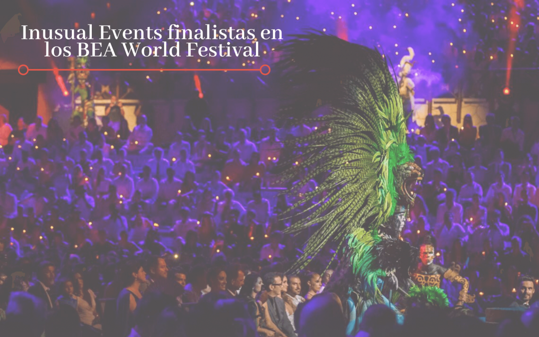 Inusual Events finalistas en los BEA World Festival